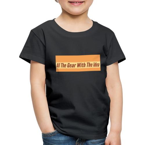 All The Gear With The Idea - Kids' Premium T-Shirt