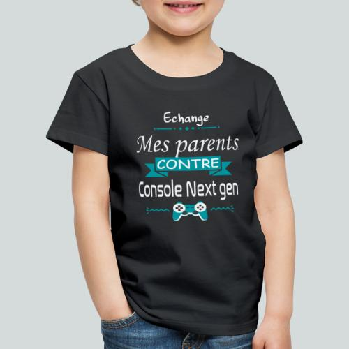 Echange mes parents contre une console Next-Gen - T-shirt Premium Enfant