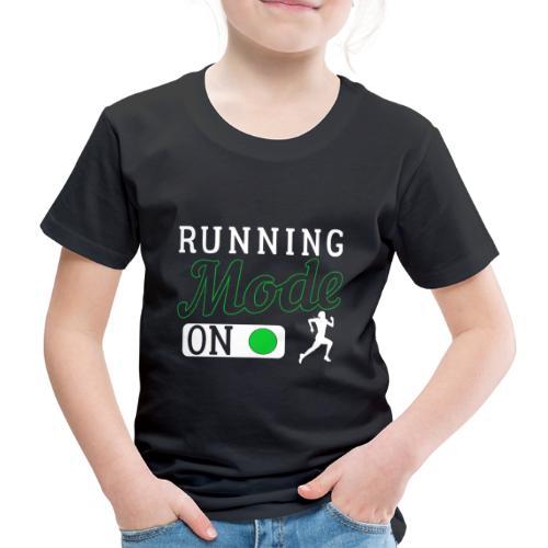 Running Mode On - Kinder Premium T-Shirt