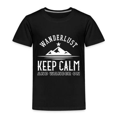 Wanderlust Keep Calm And Wander On - Kinder Premium T-Shirt