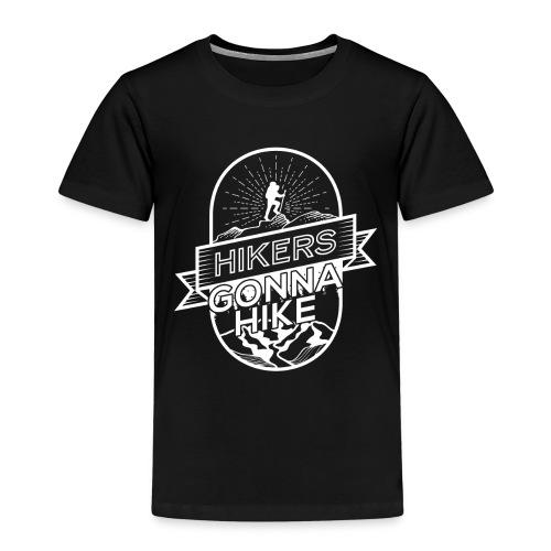 Hikers Gonna Hike - Kinder Premium T-Shirt