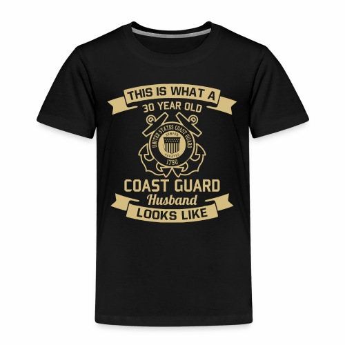 This Is What A 30 Year Old Coast Guard Husband - Kinder Premium T-Shirt