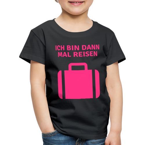 Ich bin dann mal reisen - Kinder Premium T-Shirt