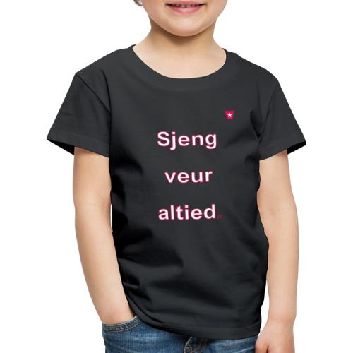 Sjeng veur altied w - Kinderen Premium T-shirt