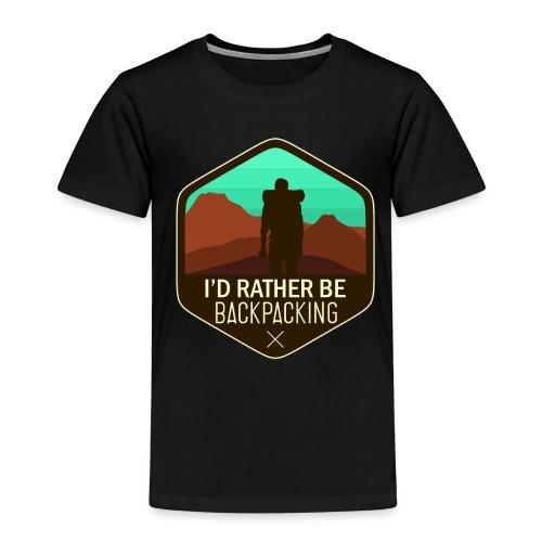 I'd Rather Be Backpacking - Kinder Premium T-Shirt