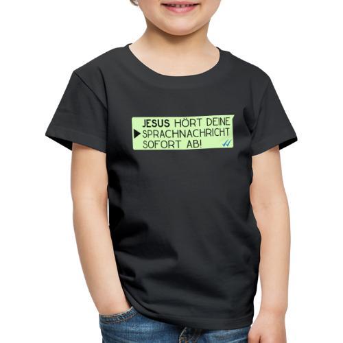 Jesus hört deine Sprachnachricht - Christlich - Kinder Premium T-Shirt