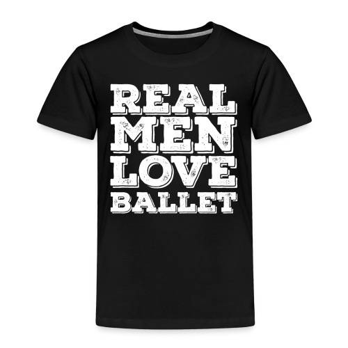 Ballet Funny Design Mens - Real Men Love Ballet - Kids' Premium T-Shirt