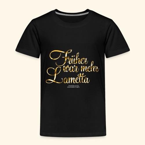 Früher war mehr Lametta Gold - Kinder Premium T-Shirt