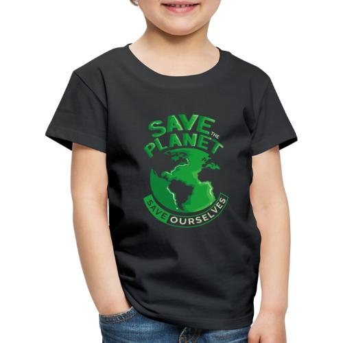 Save the Planet Save Ourselves - Kids' Premium T-Shirt