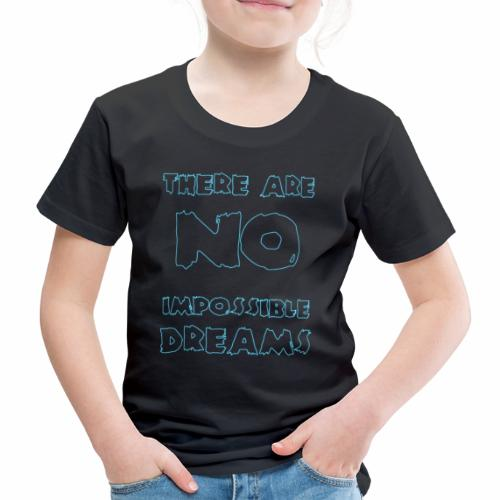 impossible dreams 6 - Kids' Premium T-Shirt