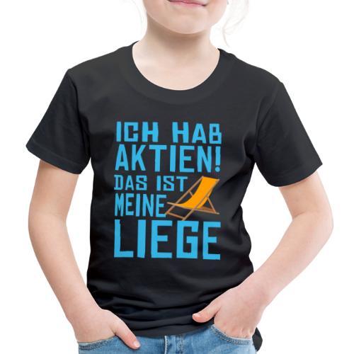 SuK - Ich hab Aktien - Das ist meine Liege - Kinder Premium T-Shirt