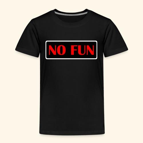 no fun - Børne premium T-shirt