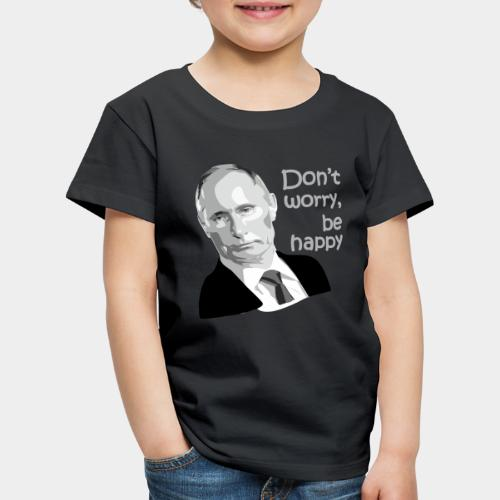 GHB Putin no worry be happy 190320181 - Kinder Premium T-Shirt