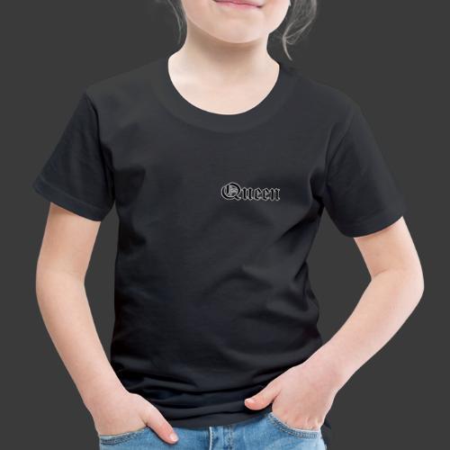 01 Queen Alte Schrift für Vorder- und Rückseite - Kinder Premium T-Shirt