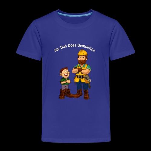 My Dad Does Demolition - Kids' Premium T-Shirt
