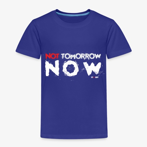 Not tomorrow now - Camiseta premium niño