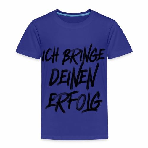 Ich bringe DEINEN Erfolg - Kinder Premium T-Shirt