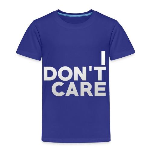 I don't care. - Kinder Premium T-Shirt