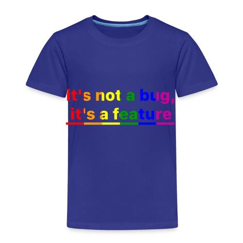 It's not a bug, it's a feature (Rainbow pride( - Camiseta premium niño