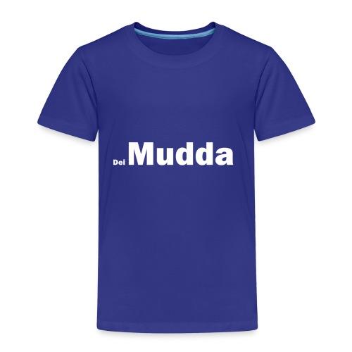 Dei Mudda - Kinder Premium T-Shirt