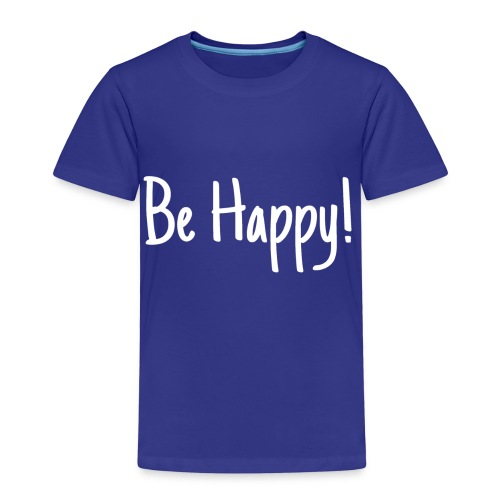 Be Happy - Kinder Premium T-Shirt