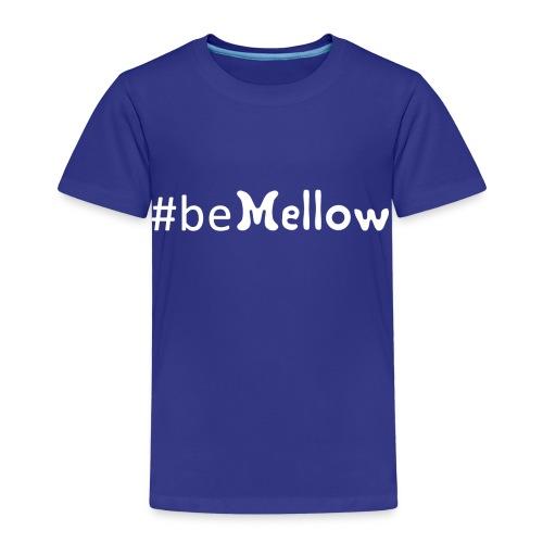 be mellow / hashtag bemellow - weiß - Kinder Premium T-Shirt