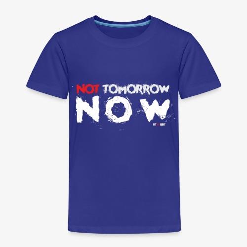 Not tomorrow now - Camiseta premium niño