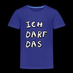 Ich darf das - Kinder Premium T-Shirt