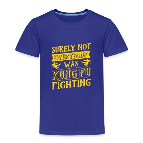 surely not everybody was kung fu fighting origin - Premium-T-shirt barn