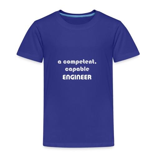 competent engineer - Kinder Premium T-Shirt