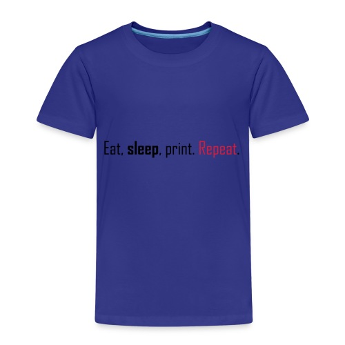 Eat, sleep, print. Repeat. - Kids' Premium T-Shirt