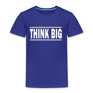 Think Big T-shirt | Unique text T-shirts - Børne premium T-shirt