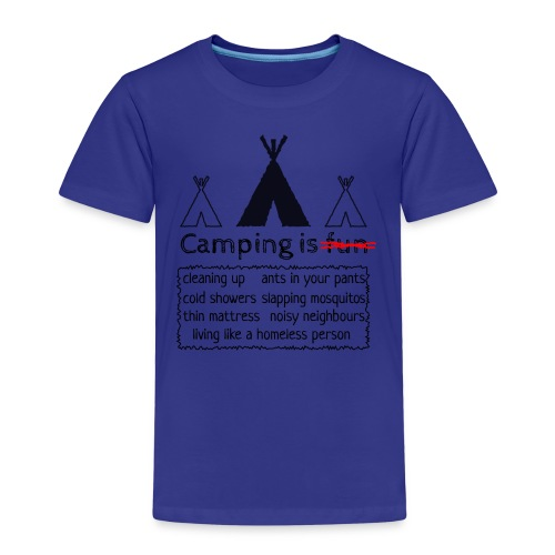 Camping is fun.... or not? - Kinderen Premium T-shirt