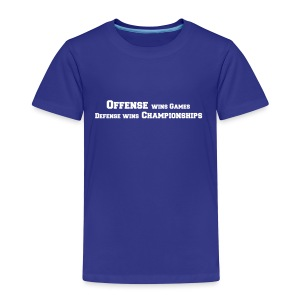 Offense Wins Games Defense Wins Championships - Kinder Premium T-Shirt