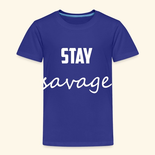 Stay Savage! - Kids' Premium T-Shirt