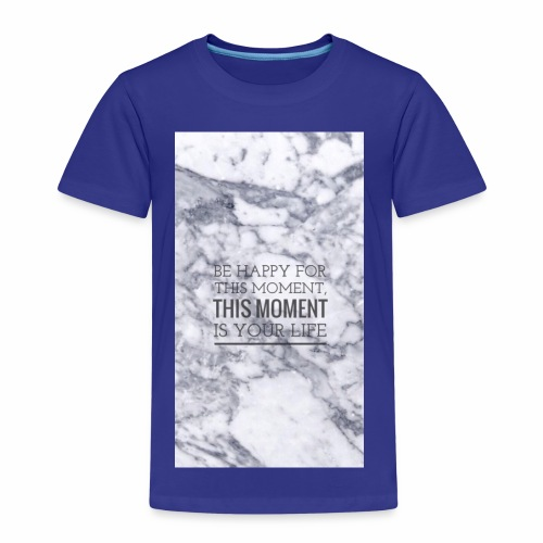 BE HAPPY FOR THIS MOMENT, THIS MOMENT IS YOUR LIFE - Premium-T-shirt barn
