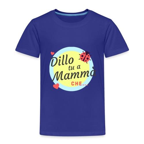 DILLO TU A MAMMA' - Maglietta Premium per bambini