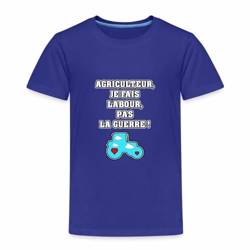 AGRICULTEUR, JE FAIS LABOUR, PAS LA GUERRE - T-shirt Premium Enfant