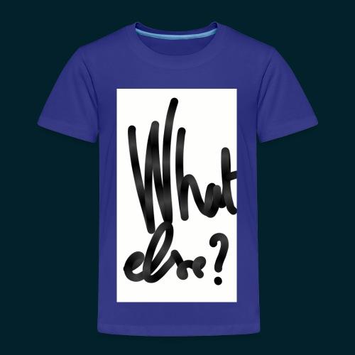 What else - T-shirt Premium Enfant