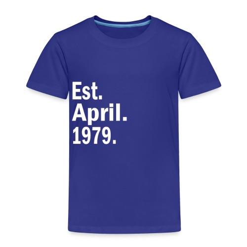 Est April 1979 - Kids' Premium T-Shirt
