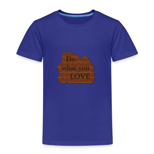 Do what you love - Kids' Premium T-Shirt