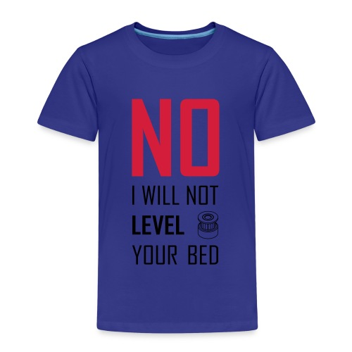 No I will not level your bed (vertical) - Kids' Premium T-Shirt
