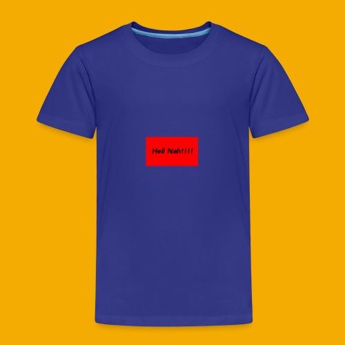 Hell Nah - Børne premium T-shirt
