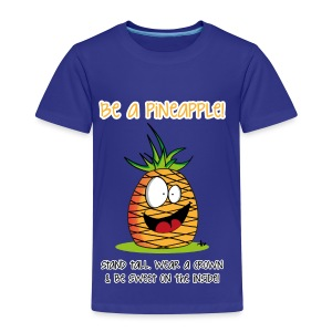 be a pineapple ;) - Kinder Premium T-Shirt