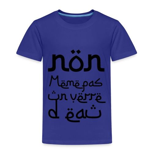 Non, même pas un verre d'eau - T-shirt Premium Enfant