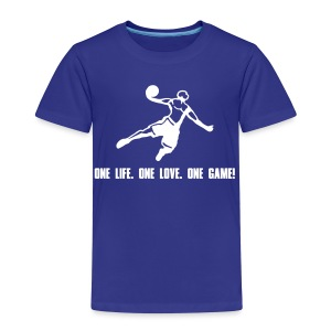 One Life. One Love. One Game! Highflyer - Kinder Premium T-Shirt