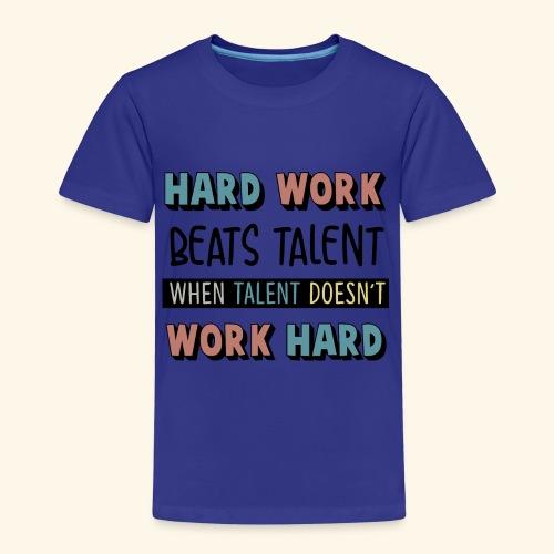 HARD WORK - Kinder Premium T-Shirt