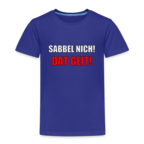 SABBEL NICH 2 - Kinder Premium T-Shirt