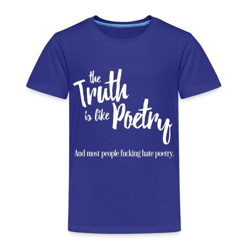 Truth is like poetry - T-shirt Premium Enfant