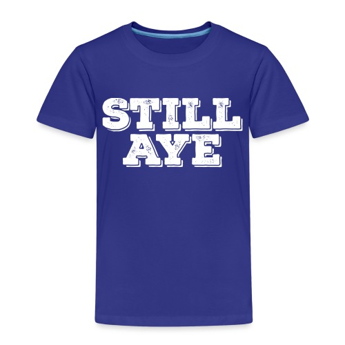 Still Aye - Kids' Premium T-Shirt